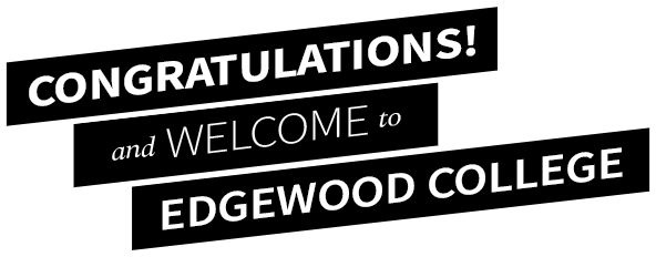 Congratulations! and welcome to Edgewood College