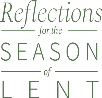Reflections for the Season of Lent