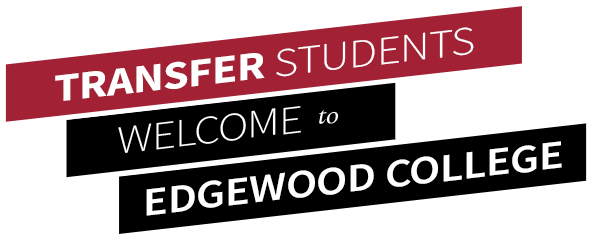 Transfer Students - Welcome to Edgewood College